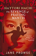 Revenge of the Praying Mantis by Jane Prowse